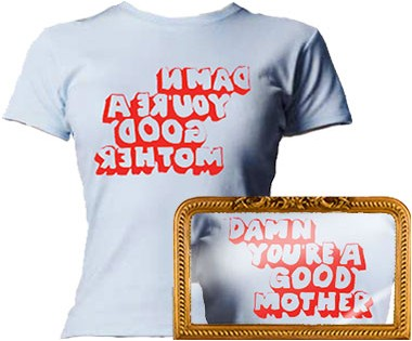 Damn You're a Good Mother T-shirt from www.twistedtwee.co.uk