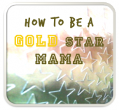 How to be a gold star mama