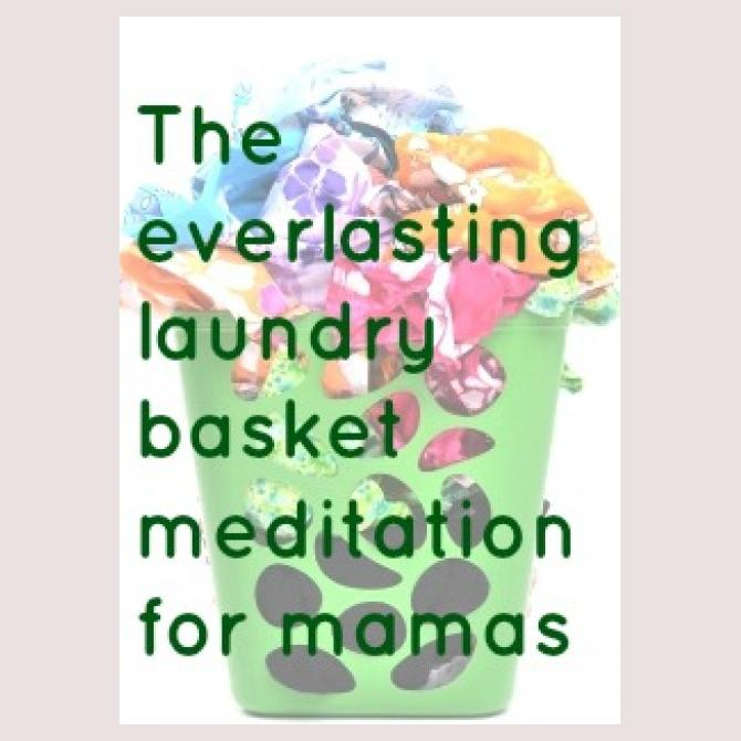 Rachael's Unlikely Meditation for Mamas
