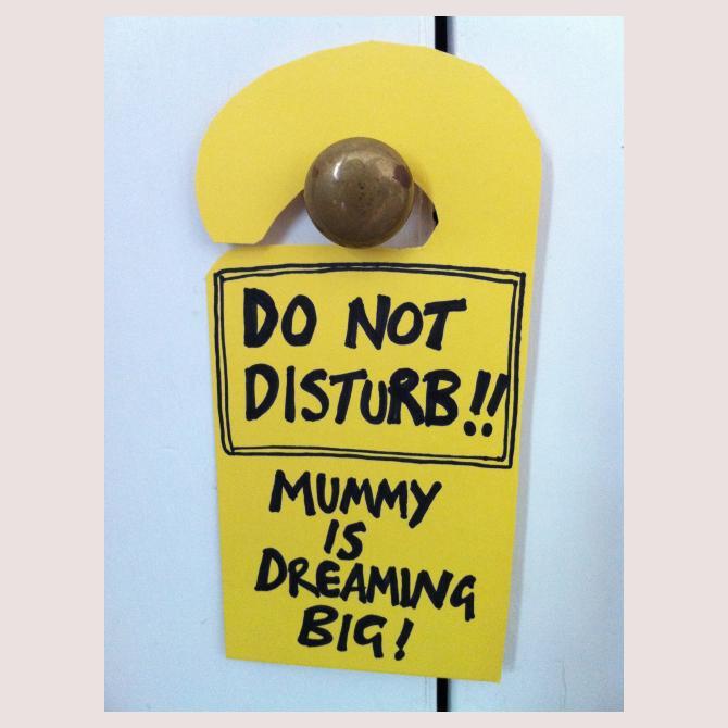 Mummy is dreaming big!
