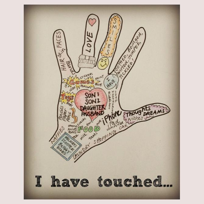 I have touched...