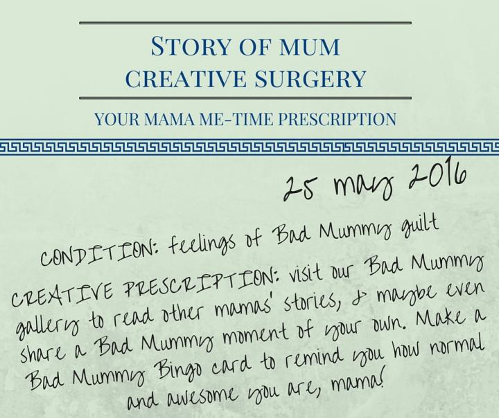 Creative prescriptions for mums who feel like bad mothers from Story of Mum
