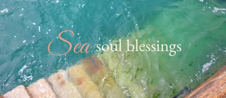 Sea Soul Blessings
