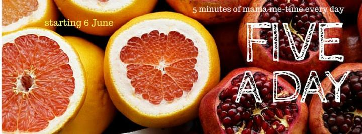 Five a day: five minutes of nutritious mama self-care inspiration from Story of Mum every day to stay strong, healthy and full of goodness