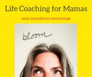 Life coaching for mamas - www.storyofmum.com/change
